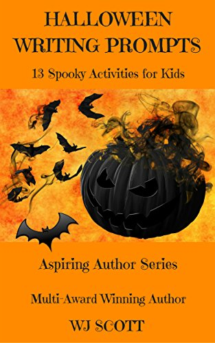 Halloween Writing Prompts by W J Scott